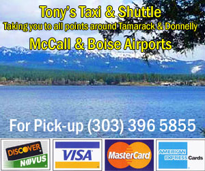 Tony's Taxi Service - Providing professional transportation services around McCall, Brundage & Tamarack Resorts, plus local golf courses, McCall & Boise airport pick-ups, resorts, hospitals, wedding & reunion groups.